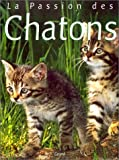 img - for La Passion des chatons book / textbook / text book