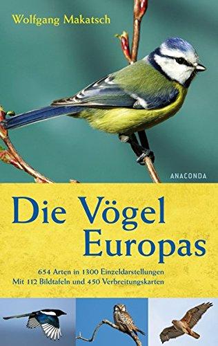 Die Vögel Europas - 654 Arten in 1300 Einzeldarstellungen. Mit 112 Bildtafeln und 450 Verbreitungskarten