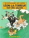 Léon-la-terreur fait des vagues par Schippers