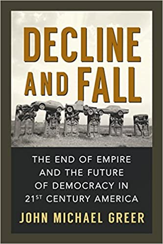 Decline and Fall: The End of Empire and the Future of Democracy in