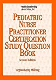 Pediatric Nurse Practitioner Certification Study Question Book, Millonig, Virginia Layng, 1878028294