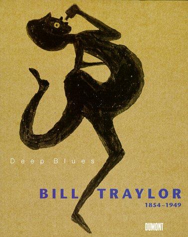 Bill Traylor 1854-1949, Deep Blues