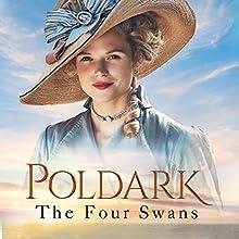 The Four Swans: A Novel of Cornwall 1795-1797: Poldark, Book 6 | Livre audio Auteur(s) : Winston Graham Narrateur(s) : Oliver J. Hembrough