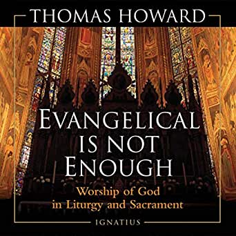 Amazon.com: Evangelical Is Not Enough (Audible Audio Edition): Thomas Howard, Bernard M. Collins, Ignatius Press: Audible Audiobooks