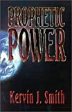Prophetic Power, Kervin Smith, 1562294717