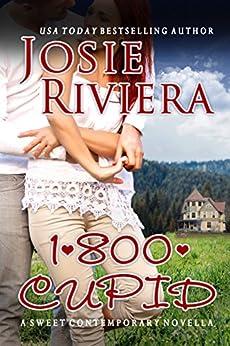 1-800-CUPID: A Sweet Contemporary Romance Novella by [Riviera, Josie ]