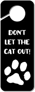 Graphics and More Don't Let The Cat Out Plastic Door Knob Hanger Sign