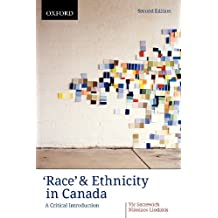 Race' and Ethnicity in Canada: A Critical Introduction: Written by Vic Satzewich, 2010 Edition, (2nd Edition) Publisher: Oxford University Press [Paperback]