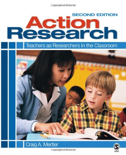 Action Research: Teachers as Researchers in the Classroom, Second Edition -