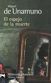 El espejo de la muerte par Miguel De Unamuno