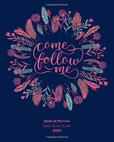 Come Follow Me Book of Mormon Daily Study Guide 2020: Floral Cover Edition