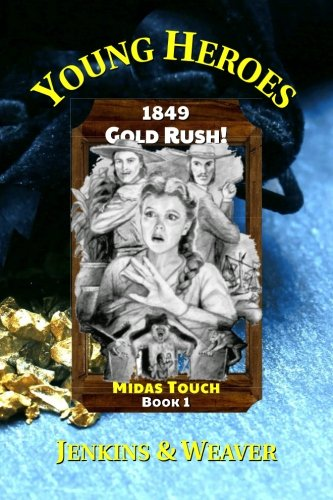 Gold Rush!: Midas Touch Book 1 (Young Heroes)