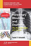 Hereditary Blindness and Deafness: The Race for Sight and Sound