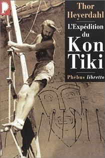 L'expédition du Kon-Tiki sur un radeau à travers le Pacifique par Heyerdahl