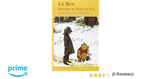 Historias De Winny De Puh (El Club Diógenes): Amazon.es: Alan Alexander Milne, E.H. Shepard, Juan Ramón Azaola rodríguez, Isabel Gortázar Azaola: Libros