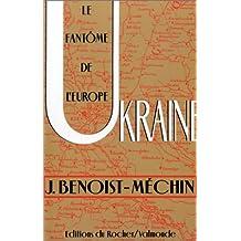 UKRAINE : LE FANTÔME DE L'EUROPE