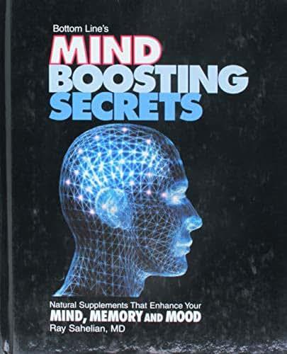 Bottom Line's Mind Boosting Secrets: Natural Supplements That Enhance Your Mind, Memory and Mood
