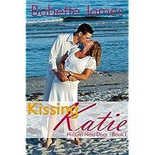 Kissing Katie (His Girl Next Door Book 1)
