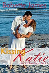Kissing Katie (His Girl Next Door Book 1)