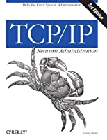 TCP/IP Network Administration, 3rd Edition Front Cover