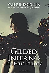 Gilded Inferno (The Helio Trilogy) (Volume 2)