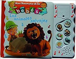 Los Animales Salvajes Mini Diccionarios Bebes Sonoros: Amazon.es: Mekdjian, Christelle, Beaumont, Émilie, Bélineau, Nathalie, Brassart, René, PANINI ESPAÑA: Libros