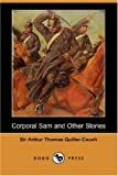 Corporal Sam and Other Stories, Arthur Thomas Quiller-Couch, 1406539619