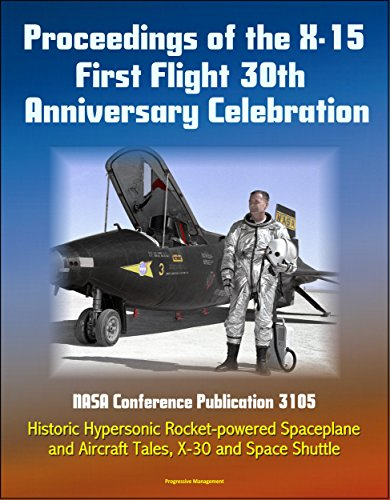 Rocket Research Plane - Proceedings of the X-15 First Flight 30th Anniversary Celebration - NASA Conference Publication 3105 - Historic Hypersonic Rocket-powered Spaceplane and Aircraft Tales, X-30 and Space Shuttle