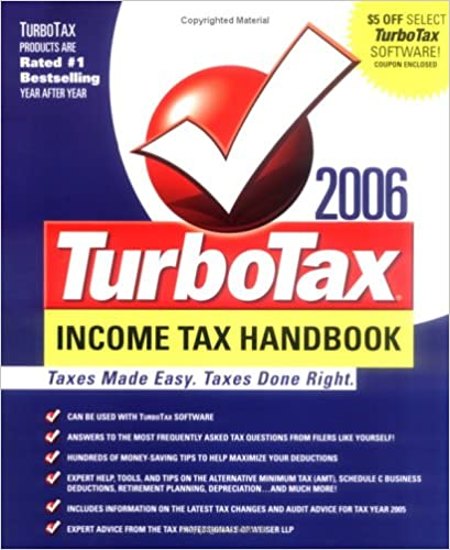 The TurboTax 2006 Income Tax Handbook: Taxes Made Easy. Taxes Done Right. (TurboTax Income Tax Handbook: Taxes Made Easy, Taxes Done Right) First Edition ...
