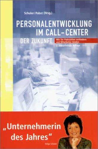 Personalentwicklung im Call Center der Zukunft: Fluktuation verhindern, Mitarbeiter langfristig binden