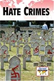Hate Crimes (Current Controversies (Paperback))