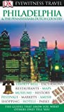Philadelphia and the Pennsylvania Dutch Country (DK Eyewitness Travel Guide)