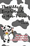 img - for The Udderly Simple Guide to Moo-t Court book / textbook / text book