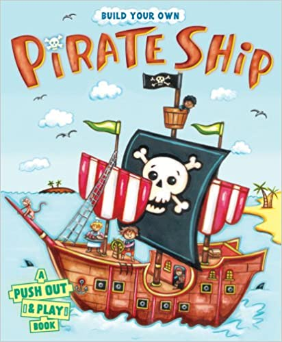 Build Your Own Pirate Ship (A Push-Out-and-Play)