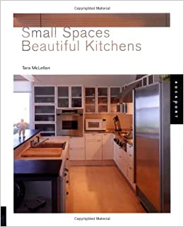Small Spaces Beautiful Kitchens Interior Design And Architecture Tara McLellan 9781564969569 Amazon Books