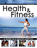 Health and Fitness : A Guide to A Healthy Lifestyle, Bounds, Laura and Darnell, Gayden S., 0757526047
