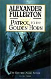 Patrol to the Golden Horn: The Everard Naval Series: Volume 3