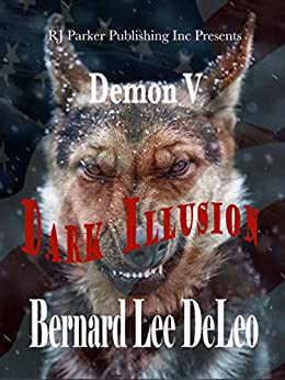 Demon V: Dark Illusion (Mike Rawlins and Demon the Dog Book 5) by [DeLeo, Bernard Lee]
