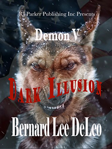 Demon V: Dark Illusion (Mike Rawlins and Demon the Dog Book 5)