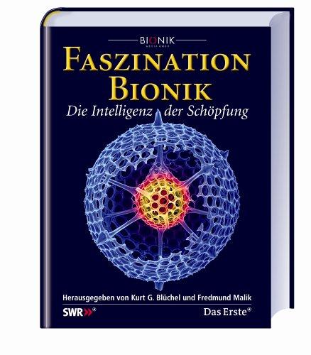 Faszination Bionik: Die Intelligenz der Schöpfung. Das Buch ist Grundlage zu