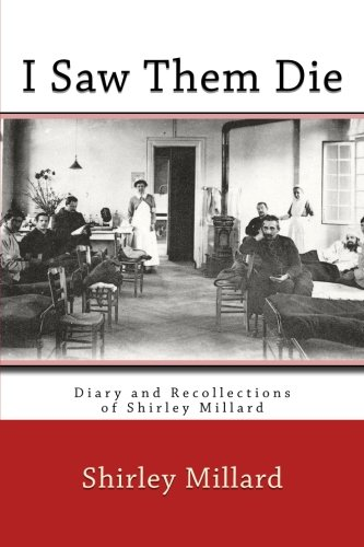I Saw Them Die: Diary and Recollections of Shirley Millard pdf epub