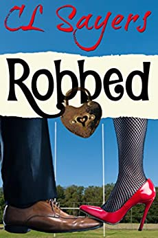 Robbed: A Standalone Romantic Comedy (Belfast Rugby Series Book 1) by [Sayers, CL]