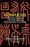 Confucian Analects, The Great Learning & The Doctrine of the Mean, Confucius, 0486227464