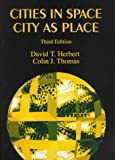 Cities in Space : City as Place, Herbert, David T. and Thomas, Colin J., 0470244054
