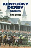 Kentucky Derby Stories, Jim Bolus, 0882899848