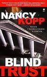 Blind Trust, Nancy Kopp, 0451410793