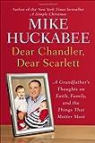 Dear Chandler, Dear Scarlett, Mike Huckabee, 1595230939