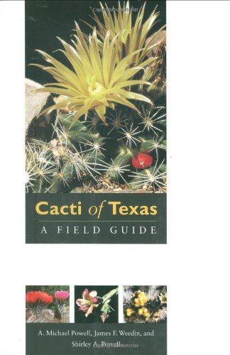 Cacti of Texas: A Field Guide, with Emphasis on the Trans-Pecos Species (Grover E. Murray Studies in the American Southwest)