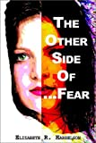 The Other Side of Fear, Elizabeth R. Harrelson, 1403313857