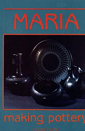 Maria Making Pottery: The Story Of Famous American Indian Potter Maria ()